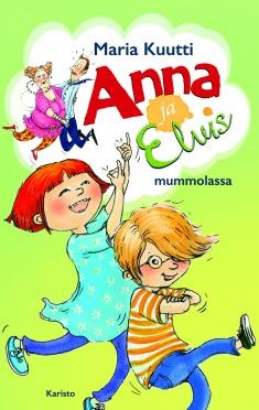 Kansikuva Anna ja Elvis mummolassa